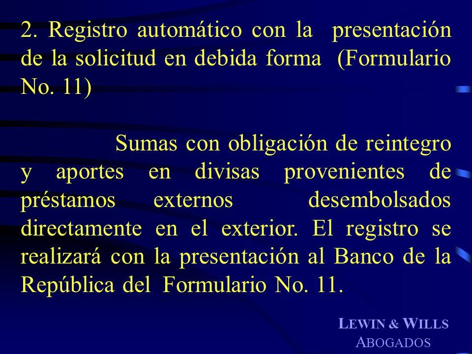2. Registro automático con la presentación de la solicitud en debida forma (Formulario No. 11)