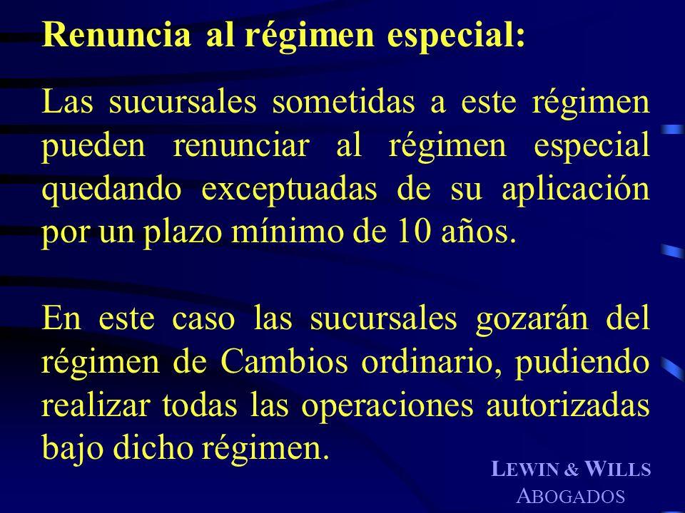 Renuncia al régimen especial: