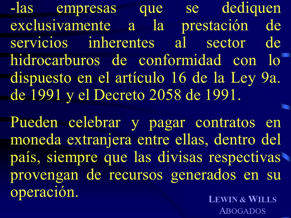 -las empresas que se dediquen exclusivamente a la prestación de servicios inherentes al sector de hidrocarburos de conformidad con lo dispuesto en el artículo 16 de la Ley 9a. de 1991 y el Decreto 2058 de 1991.
