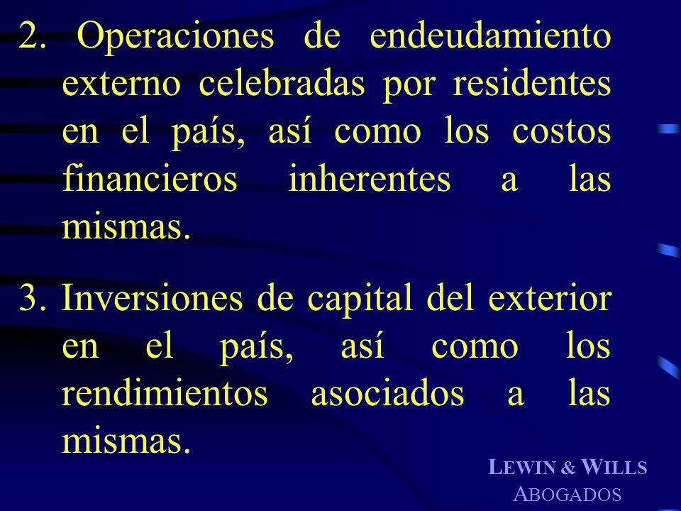 2. Operaciones de endeudamiento externo celebradas por residentes en el país, así como los costos financieros inherentes a las mismas.