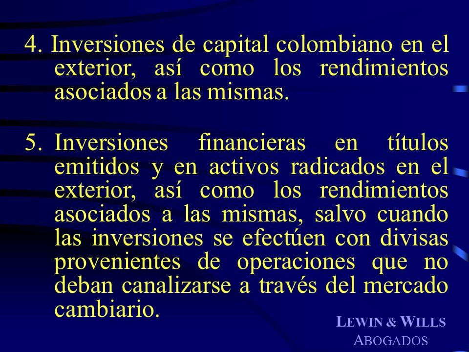 4. Inversiones de capital colombiano en el exterior, así como los rendimientos asociados a las mismas.