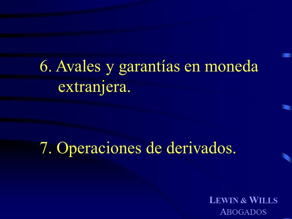 6. Avales y garantías en moneda extranjera.