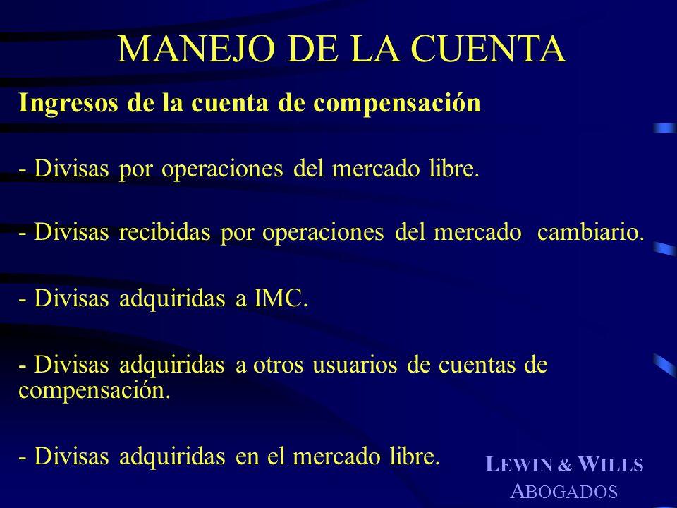 MANEJO DE LA CUENTA Ingresos de la cuenta de compensación