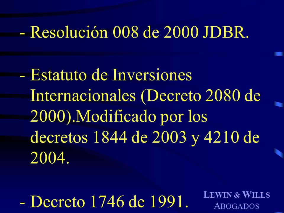 Resolución 008 de 2000 JDBR. Estatuto de Inversiones Internacionales (Decreto 2080 de 2000).Modificado por los decretos 1844 de 2003 y 4210 de 2004.