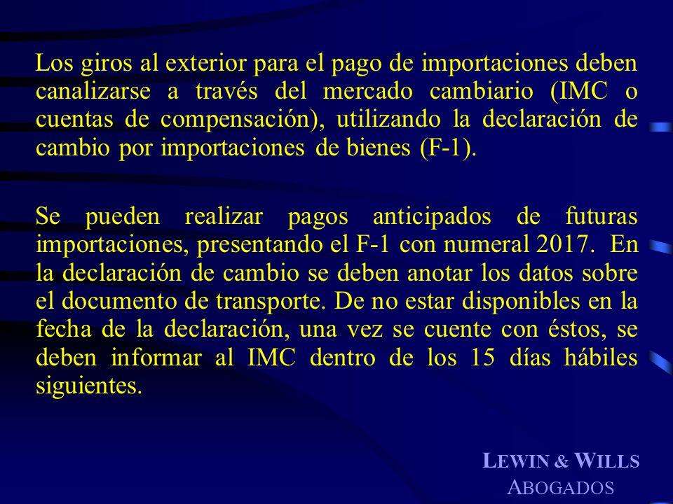 Los giros al exterior para el pago de importaciones deben canalizarse a través del mercado cambiario (IMC o cuentas de compensación), utilizando la declaración de cambio por importaciones de bienes (F-1).