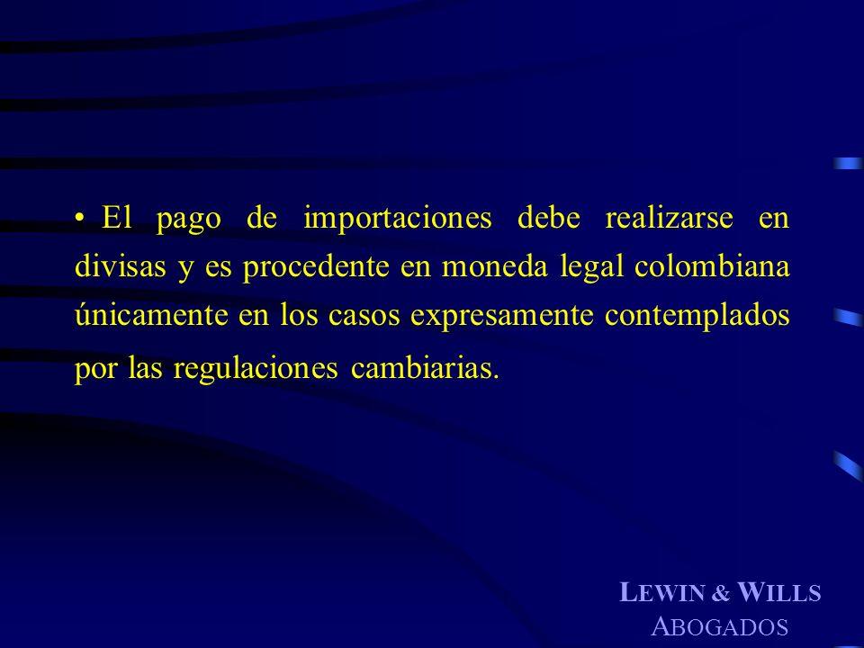 El pago de importaciones debe realizarse en divisas y es procedente en moneda legal colombiana únicamente en los casos expresamente contemplados por las regulaciones cambiarias.
