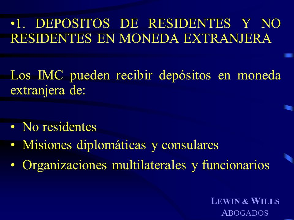 1. DEPOSITOS DE RESIDENTES Y NO RESIDENTES EN MONEDA EXTRANJERA