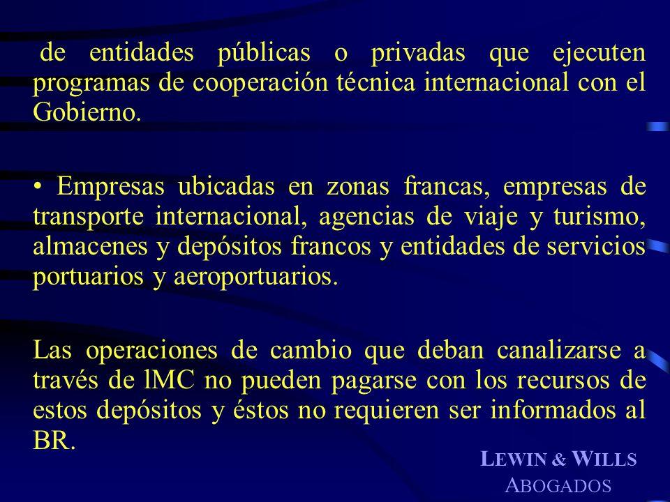 de entidades públicas o privadas que ejecuten programas de cooperación técnica internacional con el Gobierno.