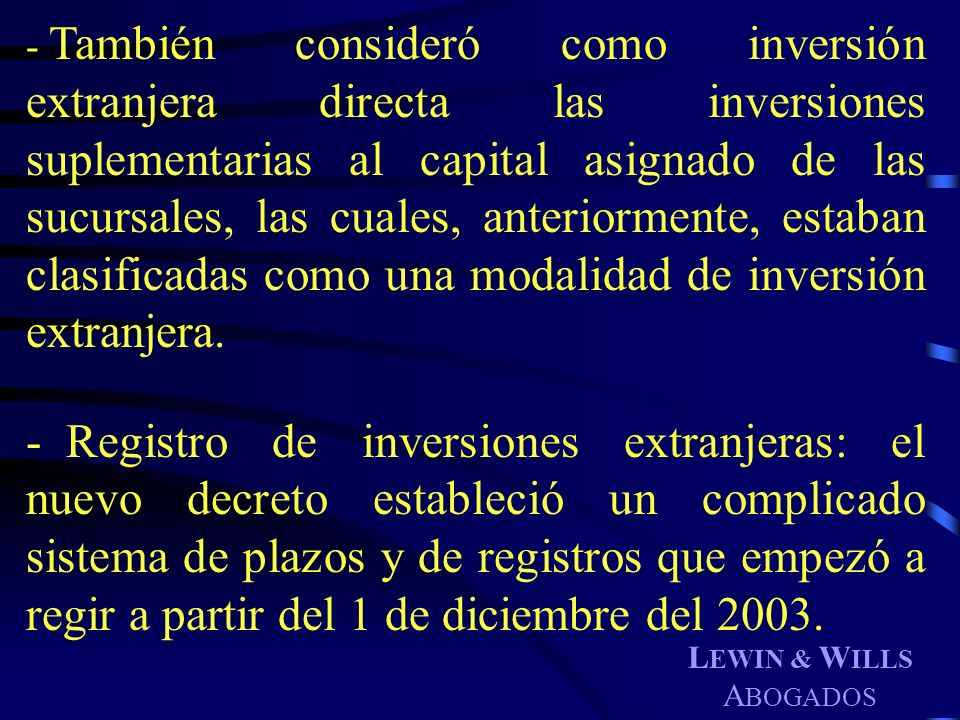 También consideró como inversión extranjera directa las inversiones suplementarias al capital asignado de las sucursales, las cuales, anteriormente, estaban clasificadas como una modalidad de inversión extranjera.