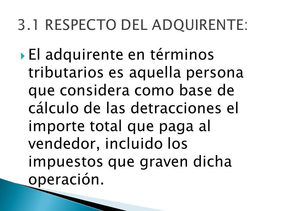 3.1 RESPECTO DEL ADQUIRENTE: