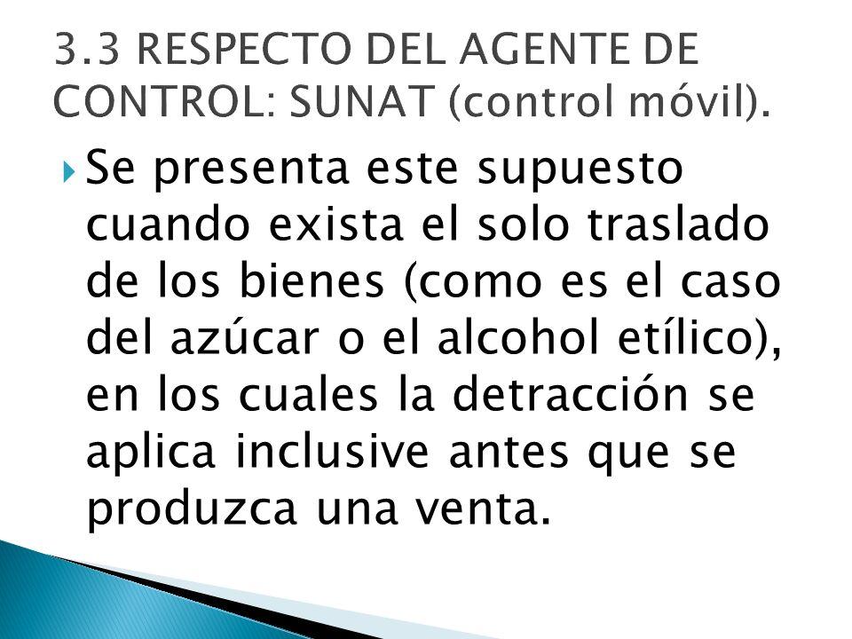 3.3 RESPECTO DEL AGENTE DE CONTROL: SUNAT (control móvil).