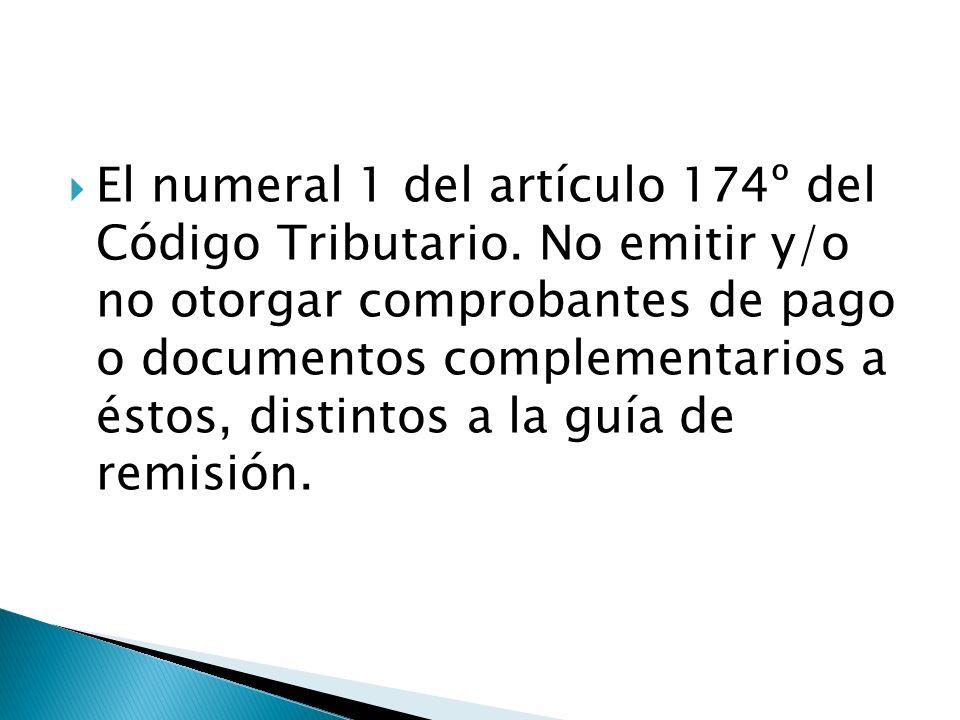 El numeral 1 del artículo 174º del Código Tributario
