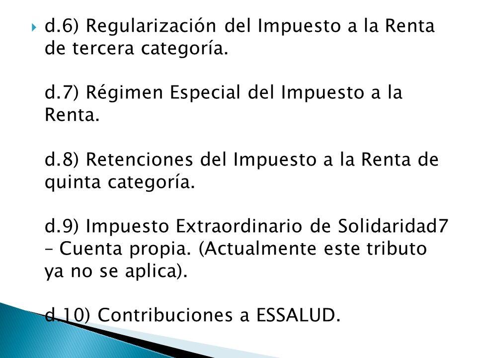 d. 6) Regularización del Impuesto a la Renta de tercera categoría. d