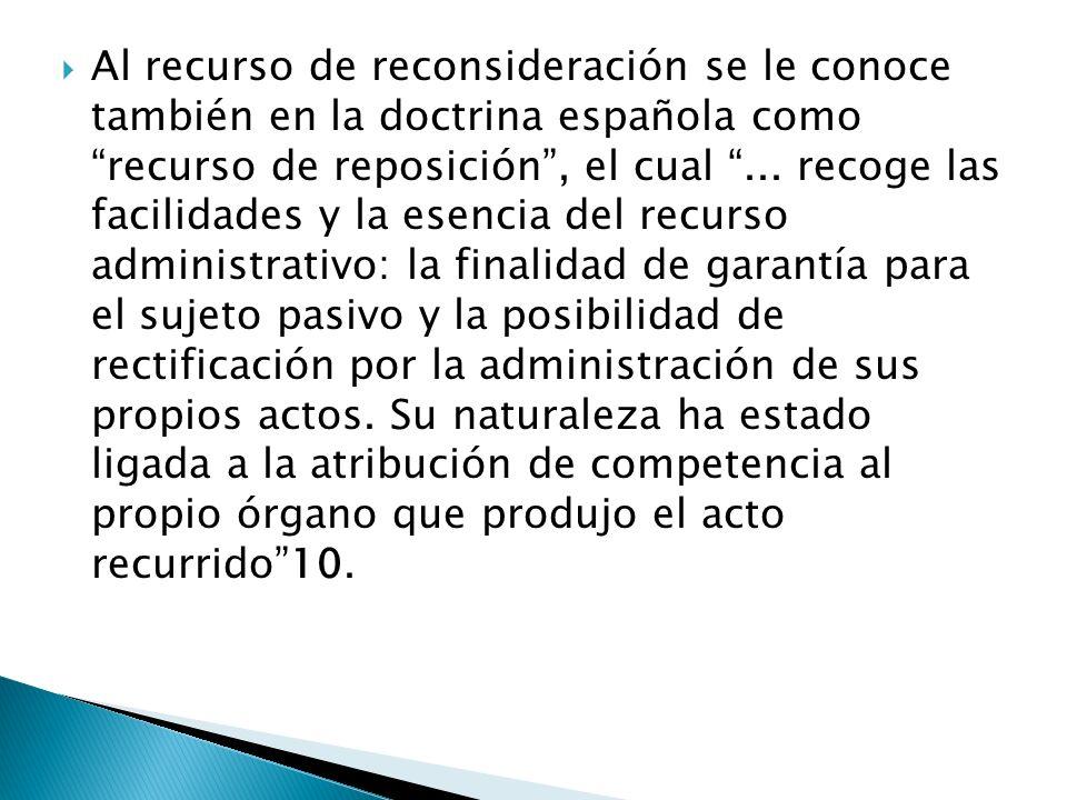 Al recurso de reconsideración se le conoce también en la doctrina española como recurso de reposición , el cual ...