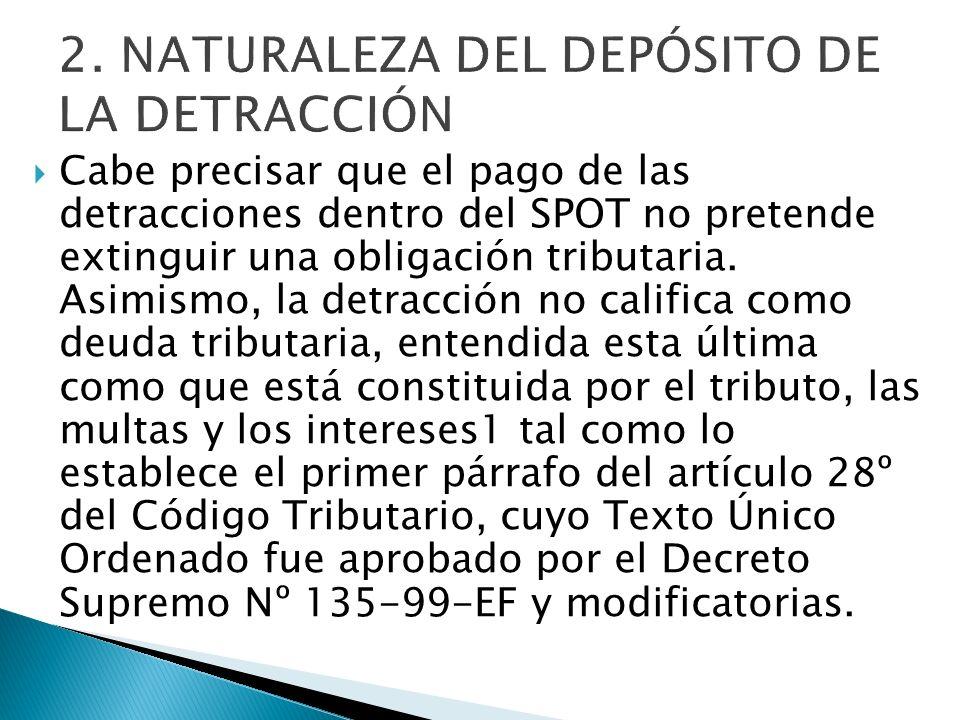 2. NATURALEZA DEL DEPÓSITO DE LA DETRACCIÓN