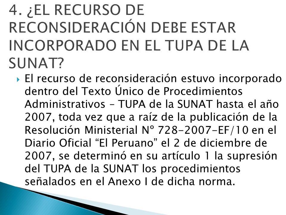 4. ¿EL RECURSO DE RECONSIDERACIÓN DEBE ESTAR INCORPORADO EN EL TUPA DE LA SUNAT