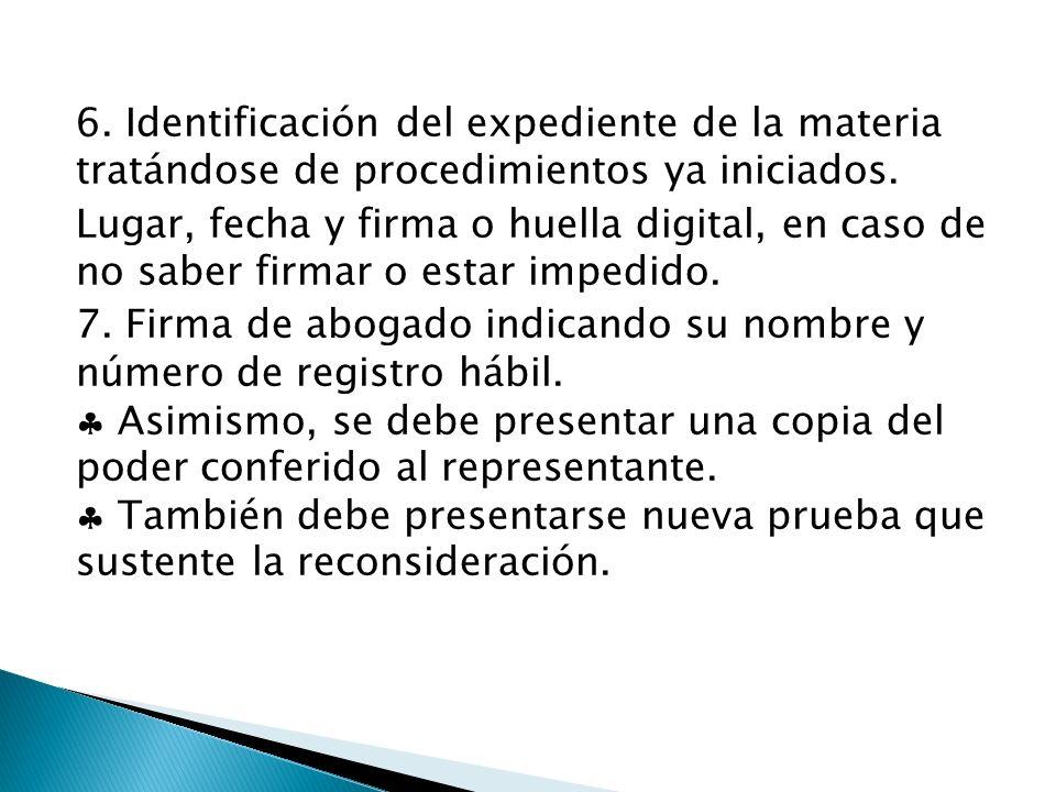 6. Identificación del expediente de la materia tratándose de procedimientos ya iniciados.