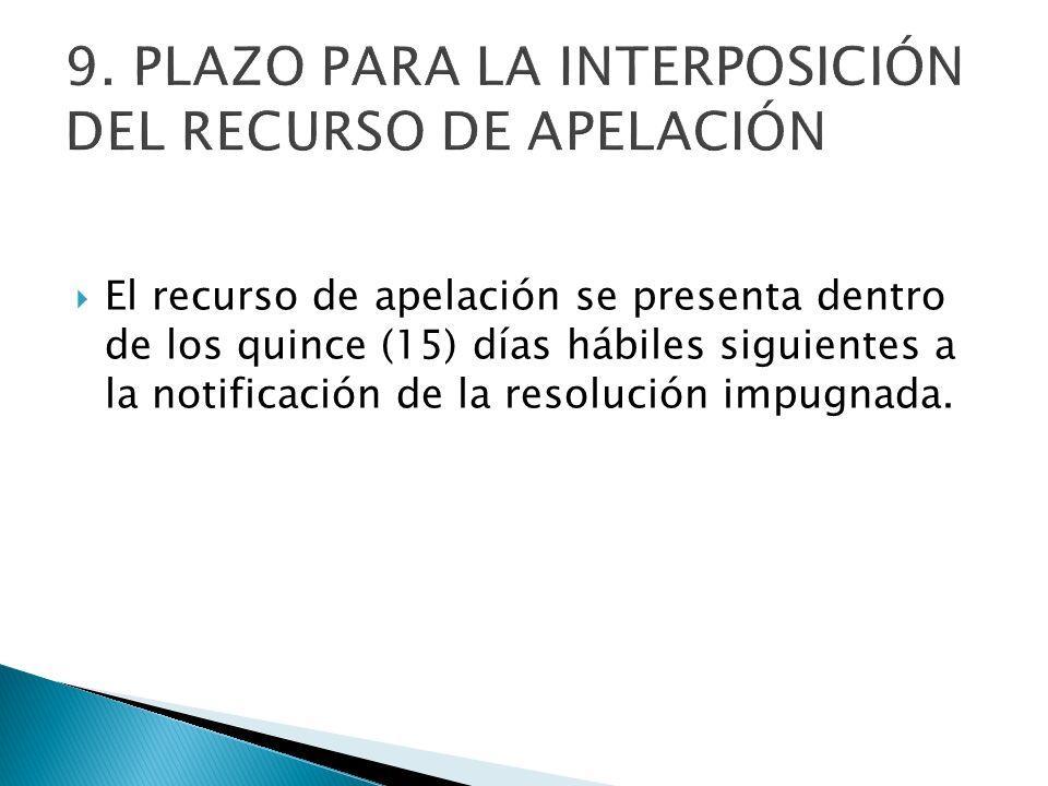 9. PLAZO PARA LA INTERPOSICIÓN DEL RECURSO DE APELACIÓN