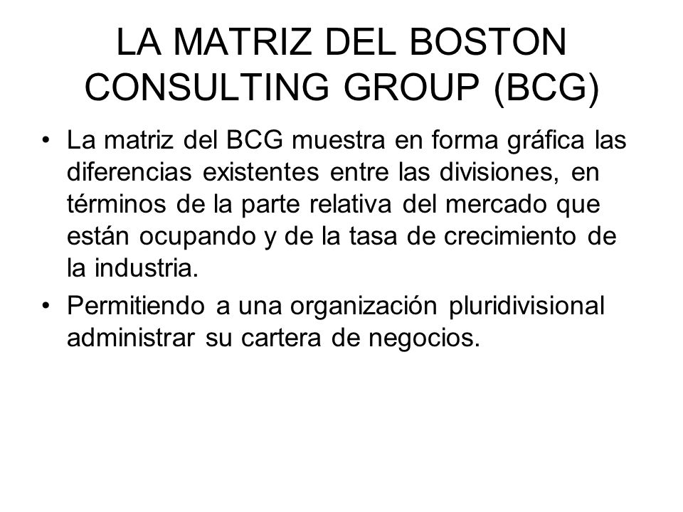 LA MATRIZ DEL BOSTON CONSULTING GROUP (BCG)