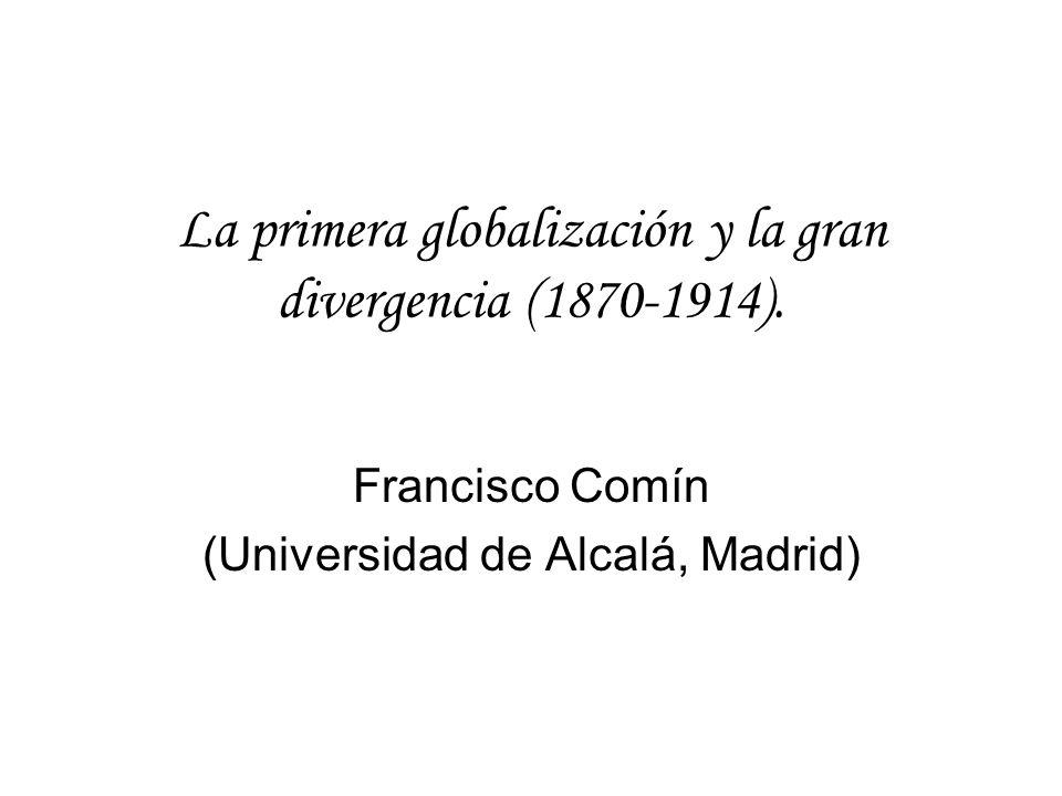 La primera globalización y la gran divergencia (1870-1914).