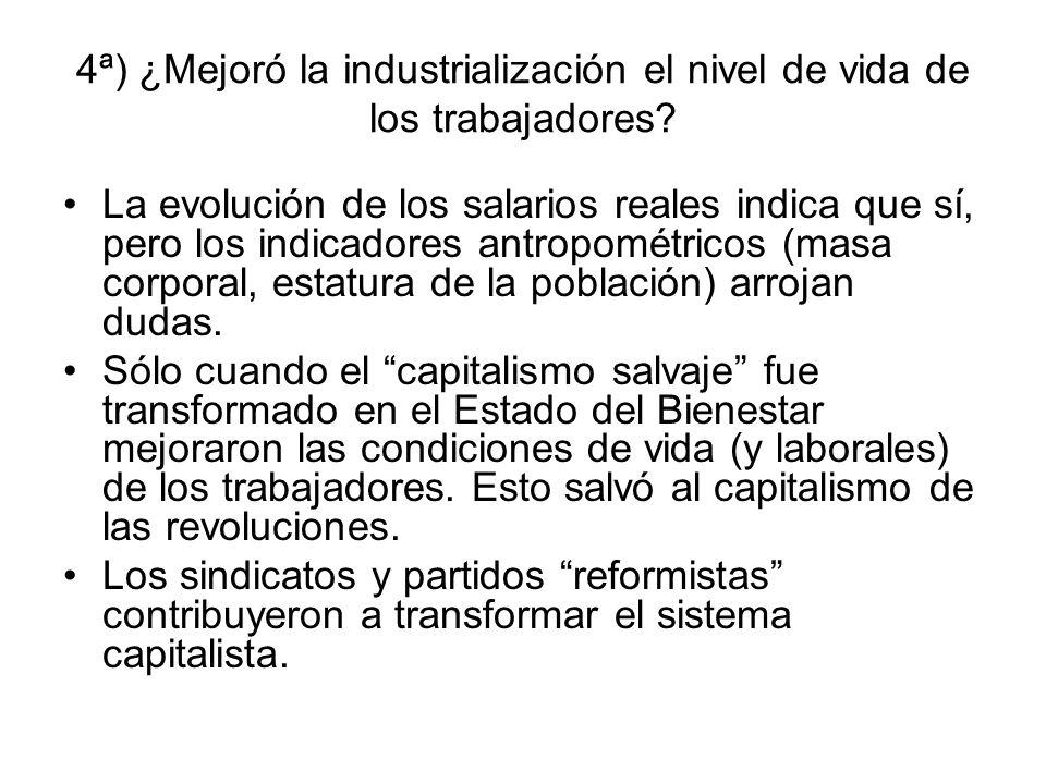4ª) ¿Mejoró la industrialización el nivel de vida de los trabajadores
