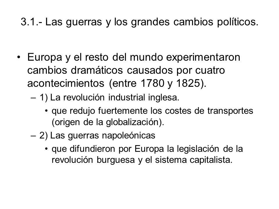 3.1.- Las guerras y los grandes cambios políticos.