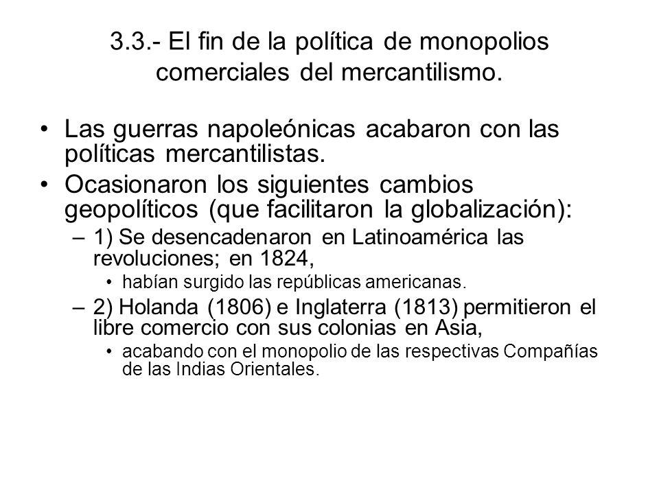 Las guerras napoleónicas acabaron con las políticas mercantilistas.