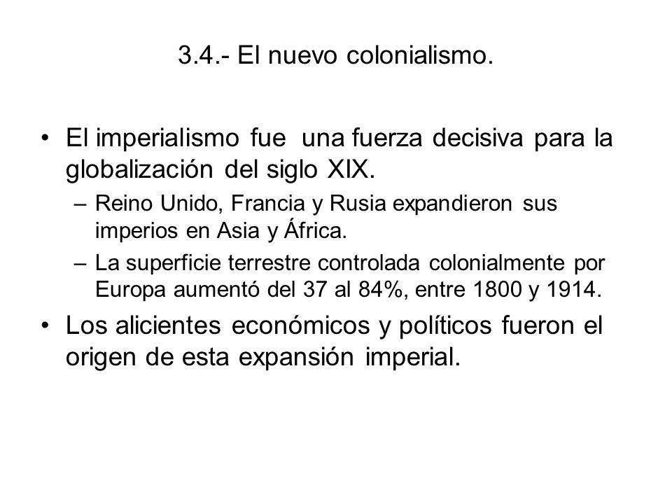3.4.- El nuevo colonialismo.