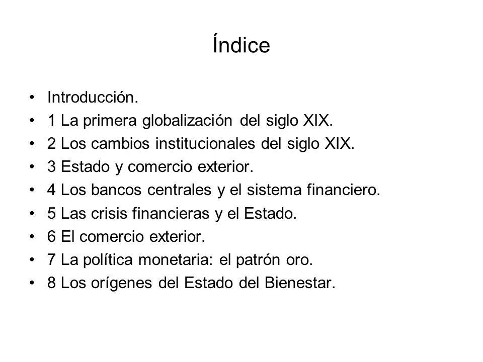 Índice Introducción. 1 La primera globalización del siglo XIX.