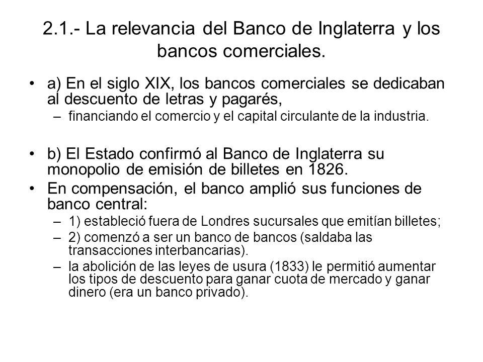 2.1.- La relevancia del Banco de Inglaterra y los bancos comerciales.