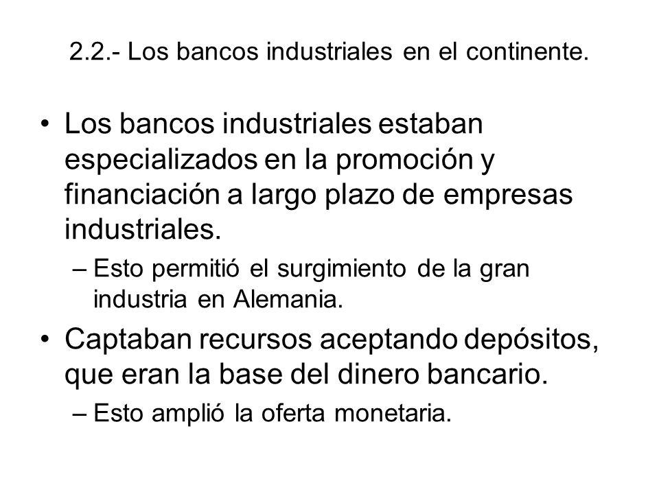2.2.- Los bancos industriales en el continente.