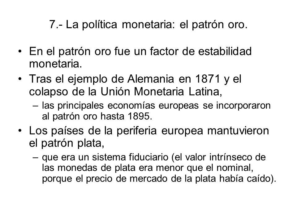 7.- La política monetaria: el patrón oro.