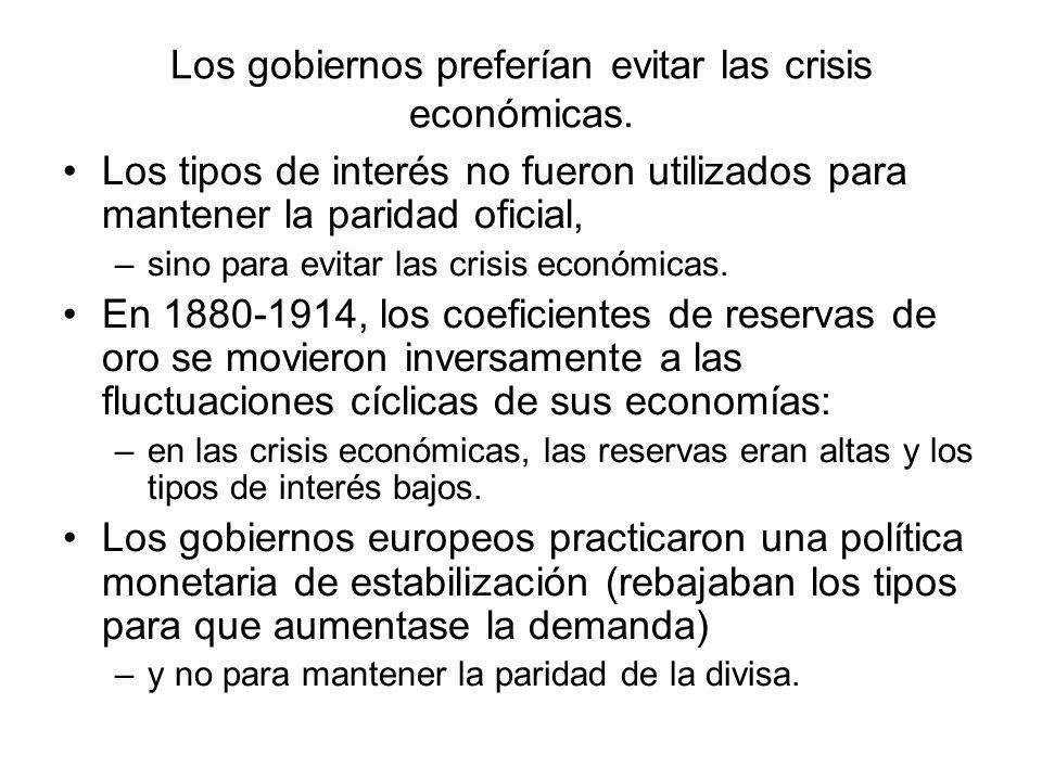 Los gobiernos preferían evitar las crisis económicas.