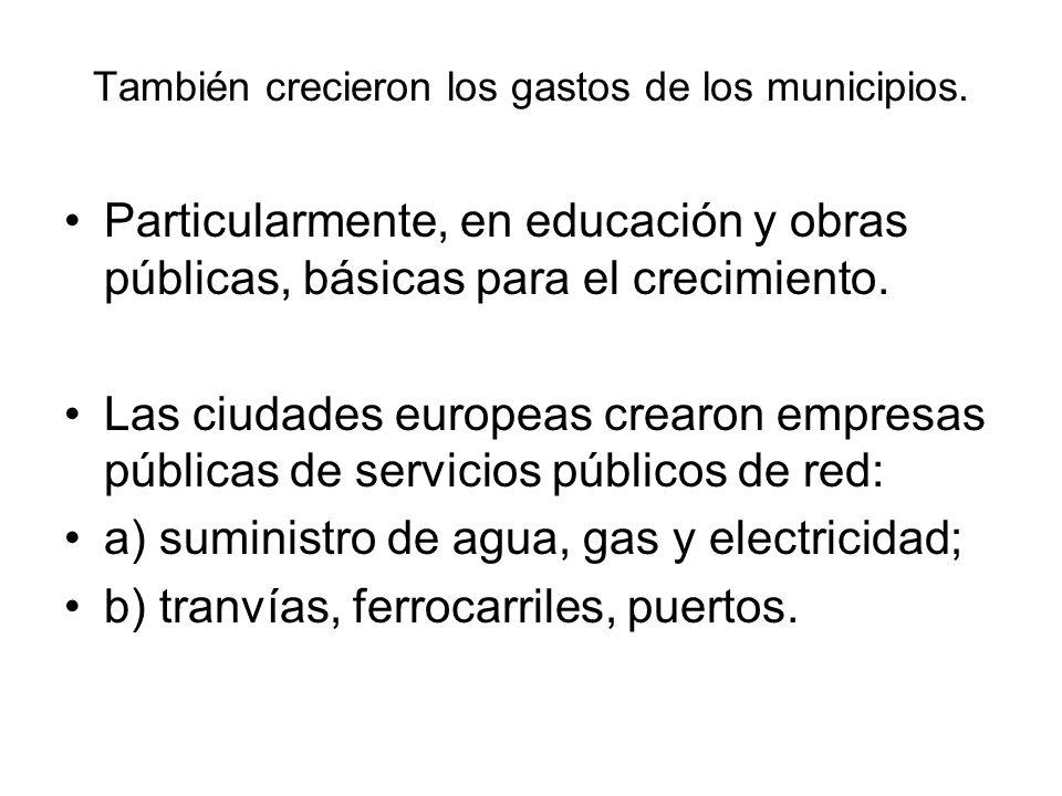 También crecieron los gastos de los municipios.