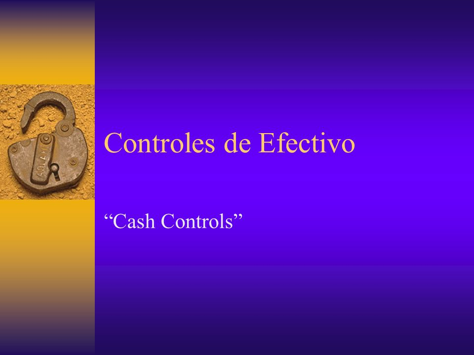Controles de Efectivo Cash Controls
