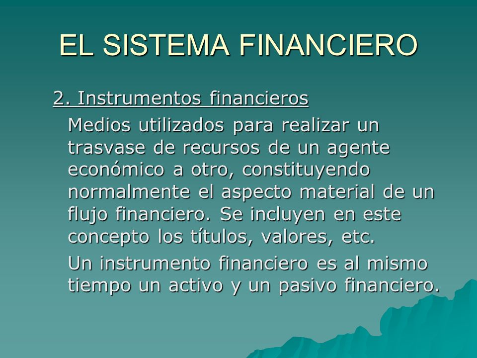 EL SISTEMA FINANCIERO 2. Instrumentos financieros
