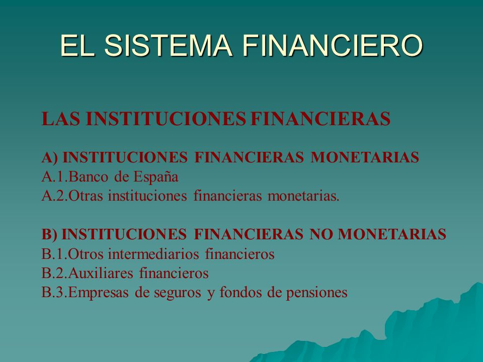 EL SISTEMA FINANCIERO LAS INSTITUCIONES FINANCIERAS