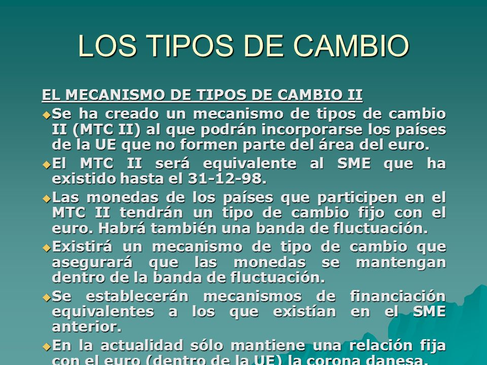 LOS TIPOS DE CAMBIO EL MECANISMO DE TIPOS DE CAMBIO II
