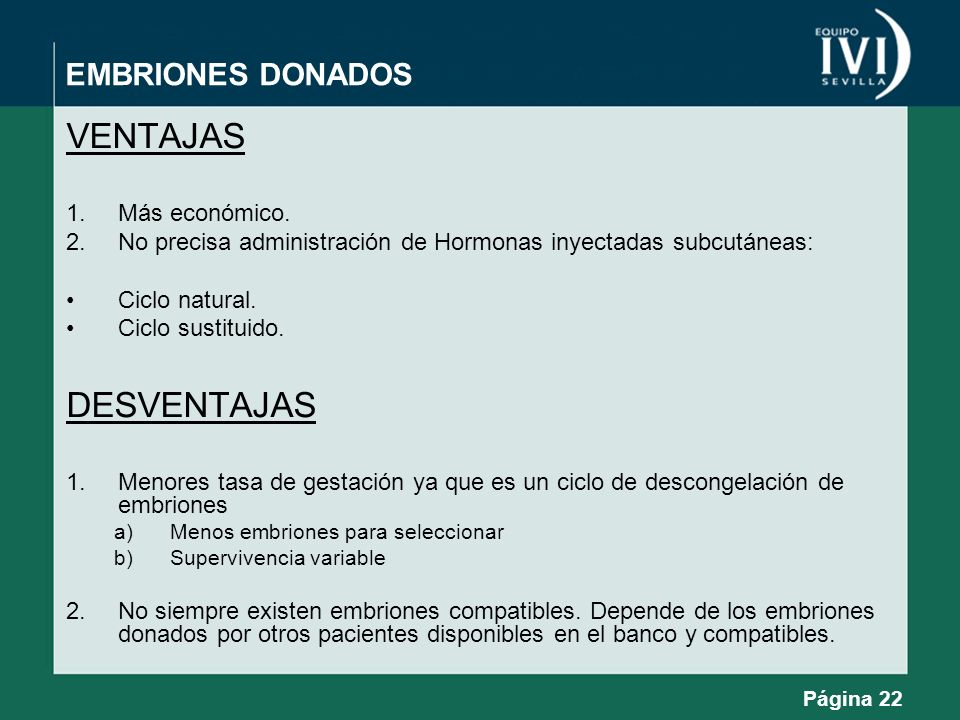 VENTAJAS DESVENTAJAS EMBRIONES DONADOS Más económico.