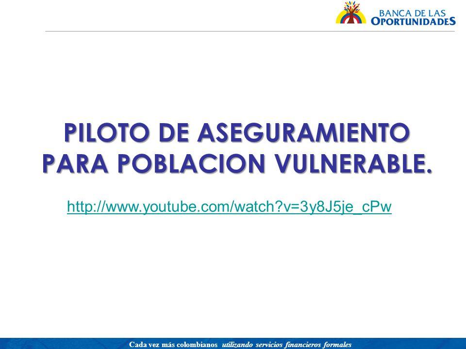 PILOTO DE ASEGURAMIENTO PARA POBLACION VULNERABLE.