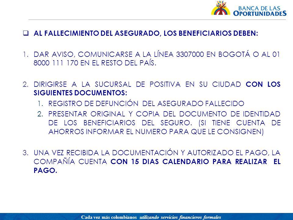 AL FALLECIMIENTO DEL ASEGURADO, LOS BENEFICIARIOS DEBEN: