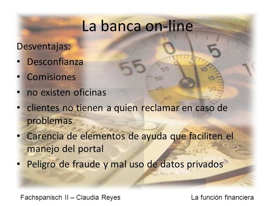 La banca on-line Desventajas: Desconfianza Comisiones
