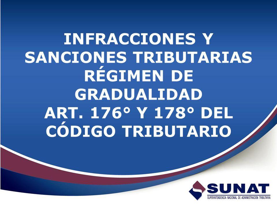 INFRACCIONES Y SANCIONES TRIBUTARIAS RÉGIMEN DE GRADUALIDAD ART