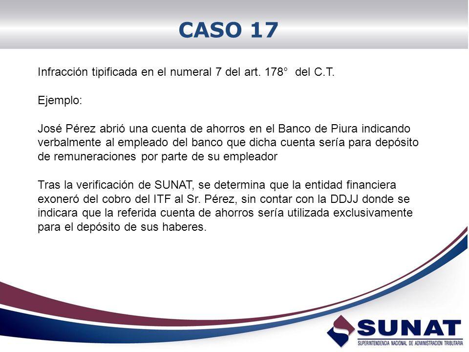 CASO 17 Infracción tipificada en el numeral 7 del art. 178° del C.T.