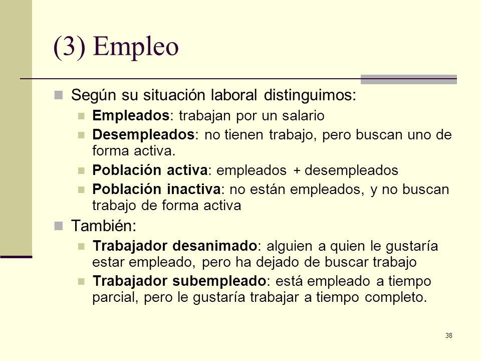 (3) Empleo Según su situación laboral distinguimos: También: