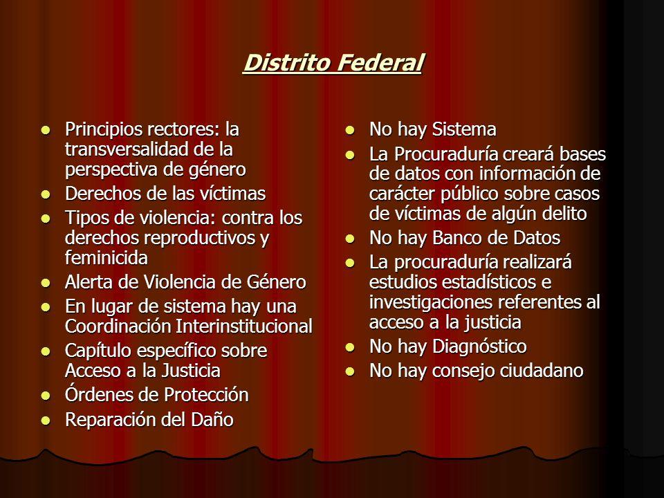 Distrito Federal Principios rectores: la transversalidad de la perspectiva de género. Derechos de las víctimas.
