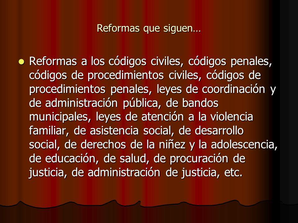 Reformas que siguen…