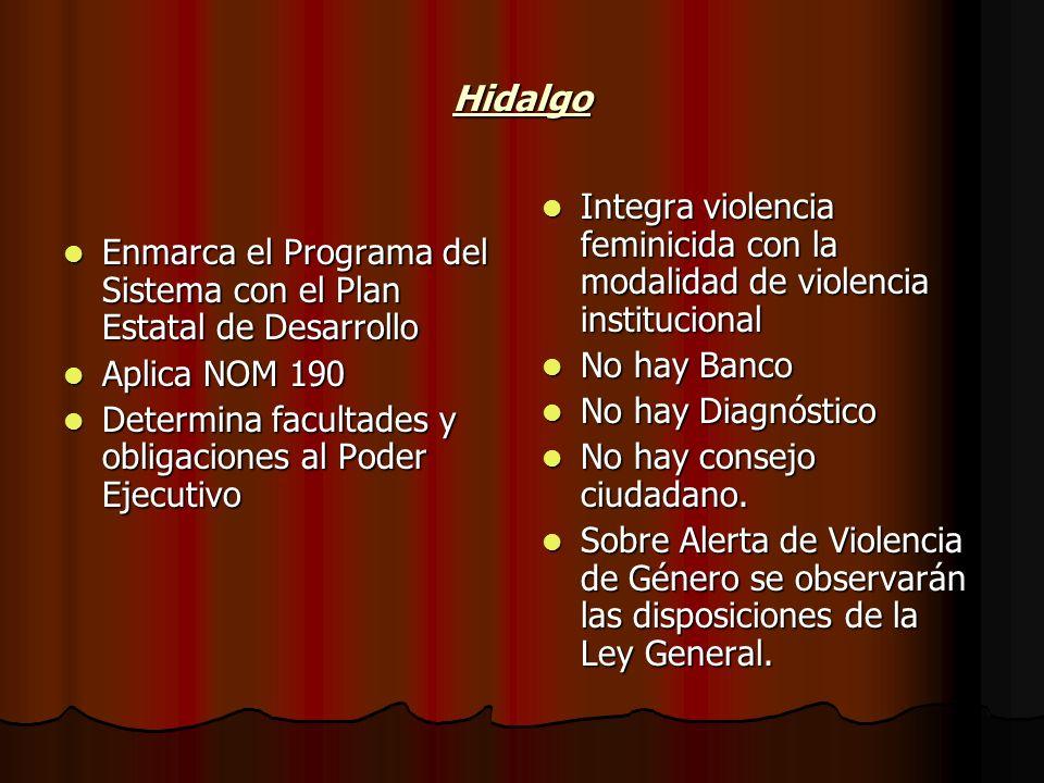 Hidalgo Enmarca el Programa del Sistema con el Plan Estatal de Desarrollo. Aplica NOM 190. Determina facultades y obligaciones al Poder Ejecutivo.