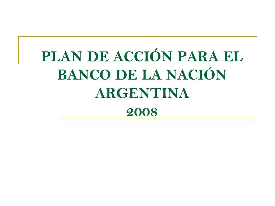 PLAN DE ACCIÓN PARA EL BANCO DE LA NACIÓN ARGENTINA 2008