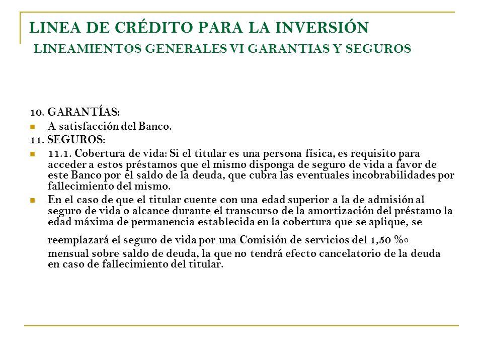 LINEA DE CRÉDITO PARA LA INVERSIÓN LINEAMIENTOS GENERALES VI GARANTIAS Y SEGUROS